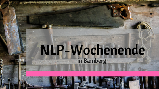 Das NLP-Wochenende in Bamberg